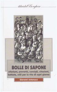 Giovanni Antonuci, Bolle di Sapone - aforismi, proverbi, consigli, citazioni, battute, utili per la vita di ogni giorno